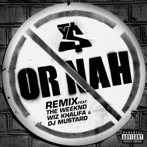 Ty Dolla $ign - Or Nah featuring The Weeknd, Wiz Khalifa & DJ Mustard