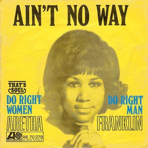 Aretha Franklin Do Right Woman Do Right Man