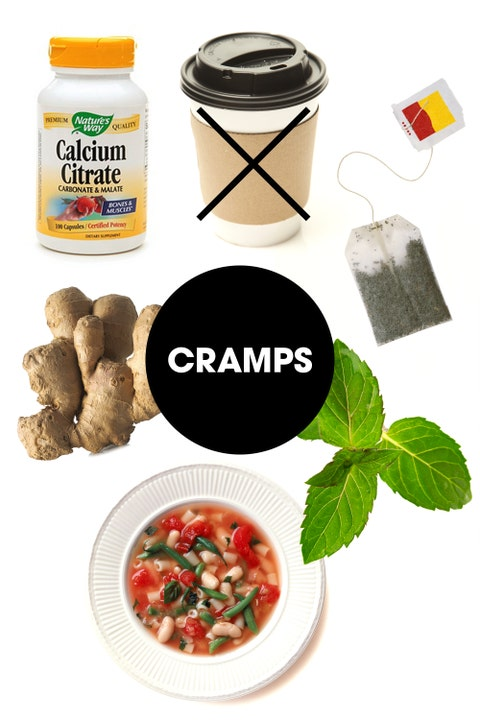 """Cramps are essentially muscle spasms, so soothing and relaxing those muscles is key to finding relief. Sadly there isn't a lot that can be done through diet alone, but just like a heating pad can be hugely helpful, heating your body from the inside out can make a difference. Start with a mug of hot mint tea, since mint also has an antispasmodic effect on muscles and has been shown to soothe cramps, advises James. She also recommends a simple, nourishing bowl of warm soup—""""it may be psychosomatic, but if you get cramps you know this makes you feel better,"""" she says. Glassman adds that tossing in some grated ginger could provide some additional relief, thanks to its warming and anti-inflammatory properties. Also consider taking a calcium supplement, since <a target=""""_blank"""" href=""""http://www.ncbi.nlm.nih.gov/pubmed/9731851"""">some studies suggest</a> that keeping levels high can help to dull menstrual pain as well as other PMS symptoms.  And while crankiness and exhaustion might tempt you to drown yourself in caffeine, note that the acidity in coffee tends can cause gas and digestive pain—so, cramps on cramps. But! Keep reading to find out how to boost your mood so that your cup of joe won't even be necessary."""