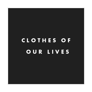 clothes of our lives