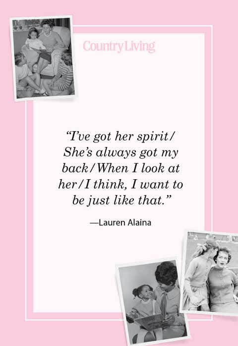 ive got her spirit shes always got my back when i look at her i think i want to be just like that by lauren alaina