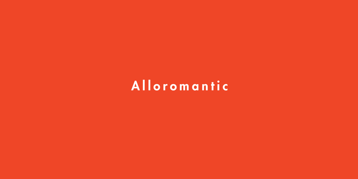 Wait, What Does It Mean to Be Alloromantic?