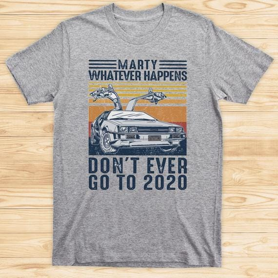 Vintage Marvel Car Marty Whatever Happens Don't Even Go To 2020 Classic T Shirt, Funny Social Dintancing Quarantine Shirt