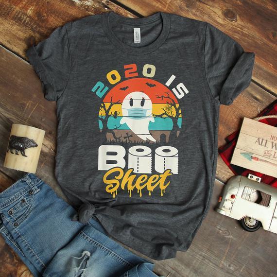 2020 is Boo Sheet Shirt, Halloween Shirt