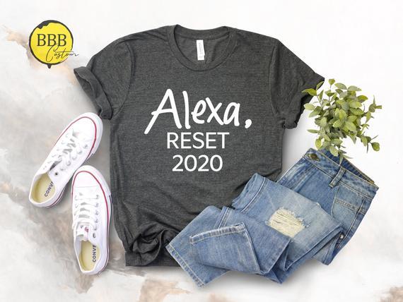 Alexa Shirt, Alexa Reset 2020, Social Distancing , Funny Workout Shirt