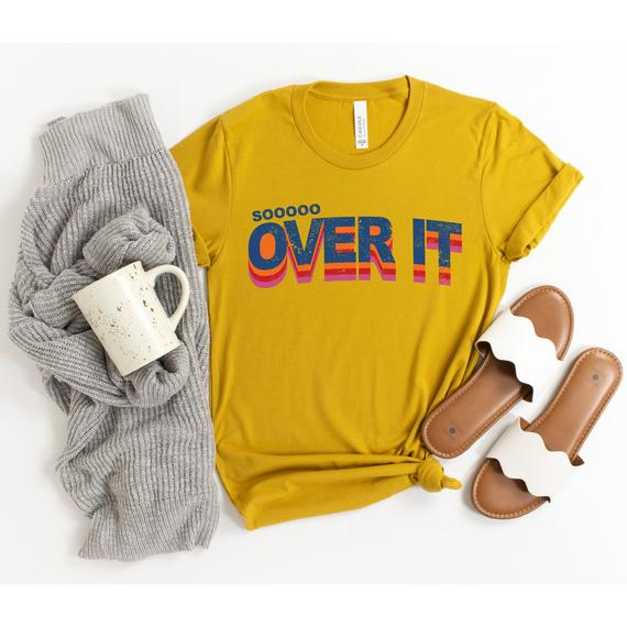 2020 Shirt So Over It, Funny Covid Shirt, Homeschool Mom Shirt