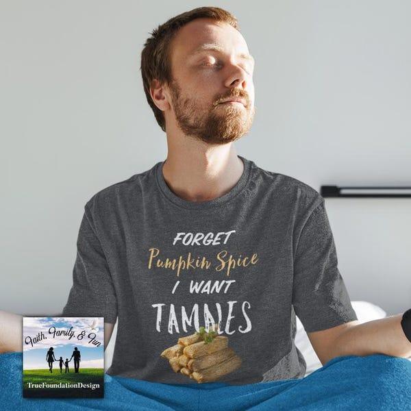 Pumpkin Spice Shirt, Tamale Shirt
