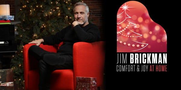 Jim Brickman: Comfort and Joy at Home Virtually