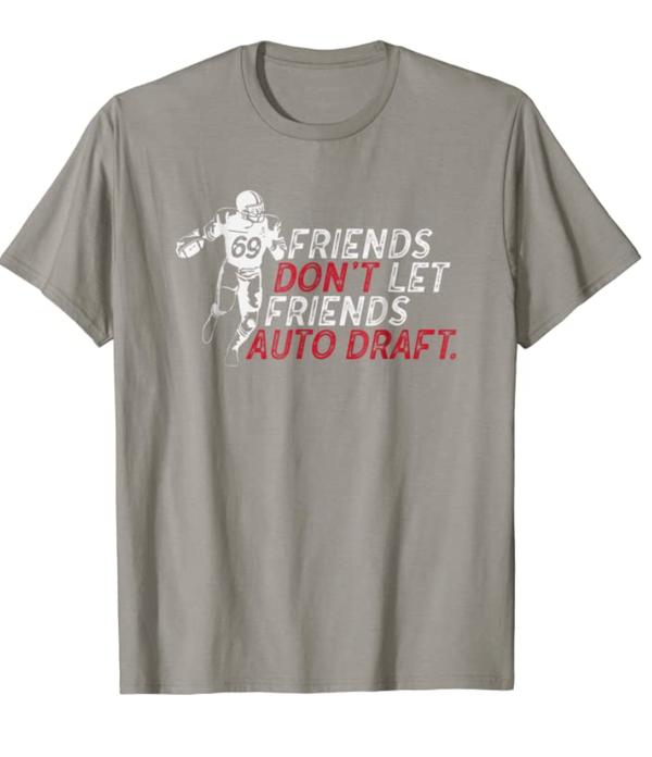 Friends Don't Let Friends Auto Draft Fantasy Football T-shirt